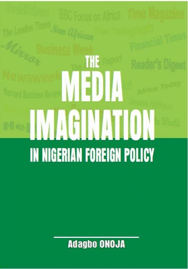 Welcoming 'The Media Imagination in Nigerian Foreign Policy', By Chido Onumah